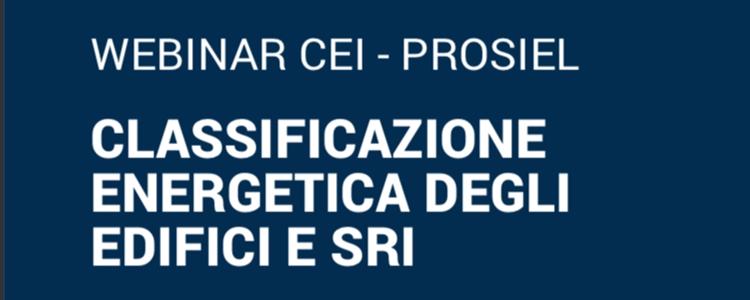Webinar CEI - PROSIEL | CLASSIFICAZIONE ENERGETICA DEGLI EDIFICI E SRI